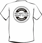 No Matter What Club Tshirt