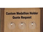 Custom Medallion Display Quote Request