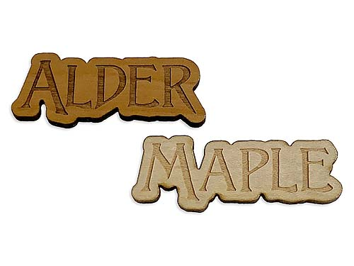 Choose from Alder or Maple Wood