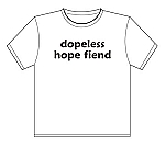 T-Shirt | Dopeless Hope Fiend