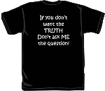 T-Shirt | If you don't want the truth...