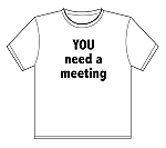 T-Shirt | YOU Need a Meeting