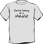 Sobriety T-Shirt | You're looking at a Miracle