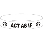 Act As If AA Silicone Wristband