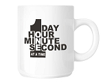 One Day, Hour, Minute, Second at a Time Coffee Cup