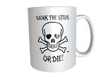 Work The Steps or Die Coffee Cup