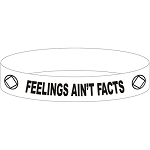 Feelings Ain't Facts NA Wristband