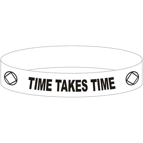 Time Takes Time Recovery Slogan Silicone Wristbands