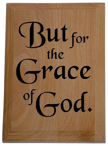 But for the Grace of God Plaque | Recovery Plaques and Gifts at ...