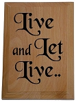 Live and Let Live Plaque