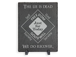 The Lie Is Dead We Do Recover Slate Plaque