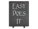 Easy Does It Slate Slogan Plaque