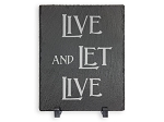 Live and Let Live Slate Slogan Plaque