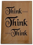 Think Think Think Plaque