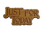 Just For Today Refrigerator Magnet