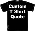 Custom T-Shirt Quote