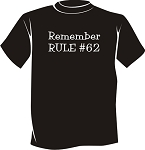 Remember Rule #62 Tee Shirt