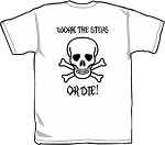 Work The Steps or Die T-Shirt