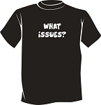 What Issues? Recovery T Shirt