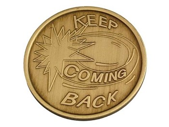 Keep Coming Back Serenity Prayer Medallion