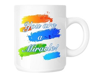 You Are a Miracle Coffee Cup