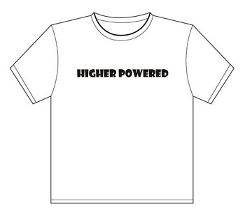 T-Shirt | Higher Powered