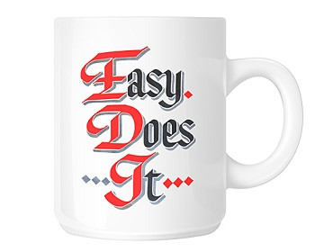 Easy Does It Coffee Cup