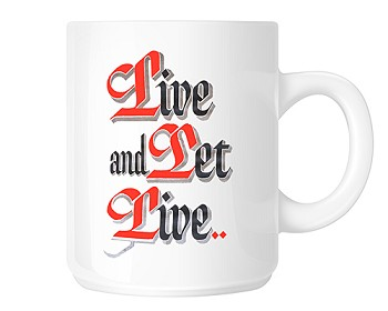 Live and Let Live Coffee Mugs
