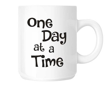One Day at a Time Coffee Cup