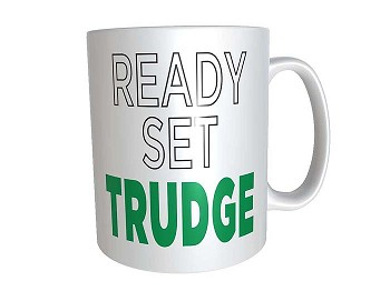 Ready, Set, TRUDGE Coffee Cup