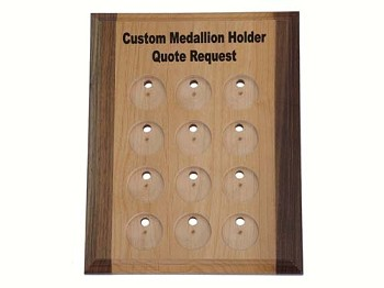 Custom Medallion Holder Quote Request