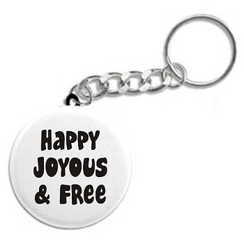 Happy, Joyous and Free - Recovery Key Chain