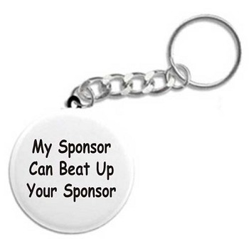 My Sponsor Can Beat Up Your Sponsor Keychain