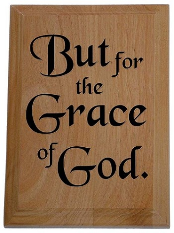 But for the Grace of God Plaque