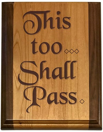 Deluxe This Too Shall Pass Plaque