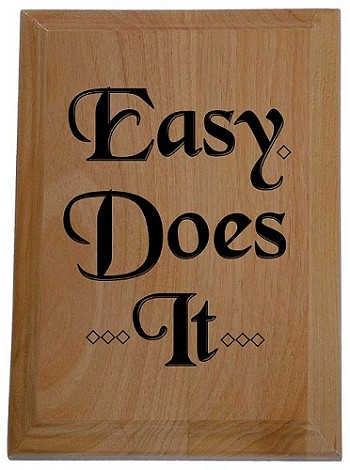 Easy Does It Plaque