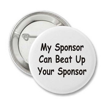 My Sponsor Can Beat Up Your Sponsor