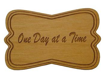 One Day at a Time Mini Plaque