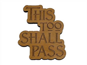 This Too Shall Pass Refrigerator Magnet