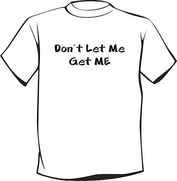T-Shirt | Don't Let Me Get Me