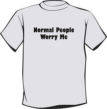 T-Shirt | Normal People Worry Me